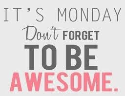 monday awesome