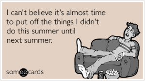 cant-believe-summer-procrastination-seasonal-ecards-someecards