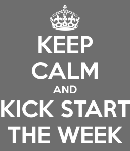keep-calm-and-kick-start-the-week